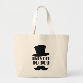HATS off to you! with Top hat and moustache Large Tote Bag