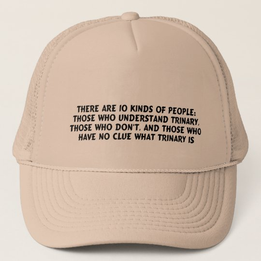 Hats) There are 10 kinds...trinary Trucker Hat