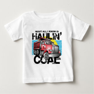 HAULIN' COAL BABY T-Shirt