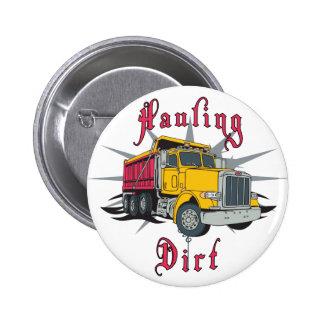 Hauling Dirt Dump Truck Pinback Button