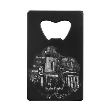 Halloween Themed Haunted House Credit Card Bottle Opener