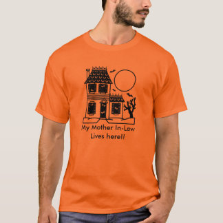 Haunted House Mother In-Law T-Shirt - Customized