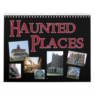 Haunted Places in The United States Wall Calendar
