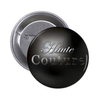 """Haute Couture"" slogan badge Pinback Button"