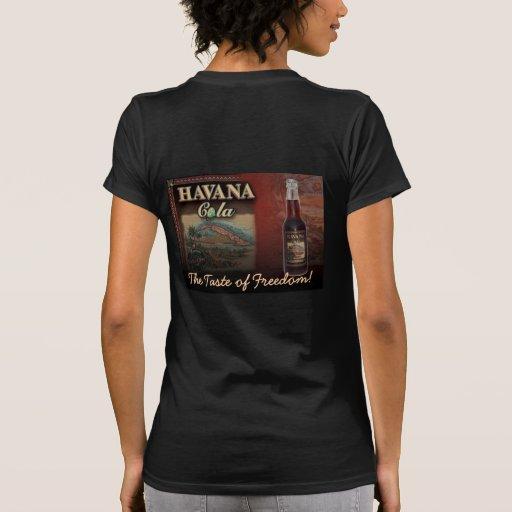 HAVANA COLA THE TASTE OF FREEDOM! Shirt