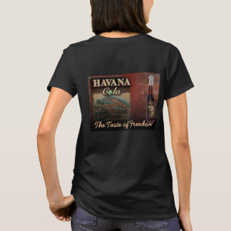 HAVANA COLA THE TASTE OF FREEDOM! Shirt