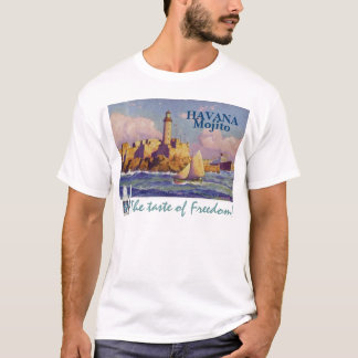 "Havana Mojito ""The Taste of Freedom"" Shirt"