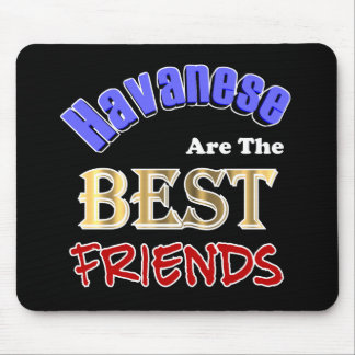 Havanese Are The Best Friends Mouse Pad
