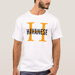 Havanese Breed Monogram Design T-Shirt