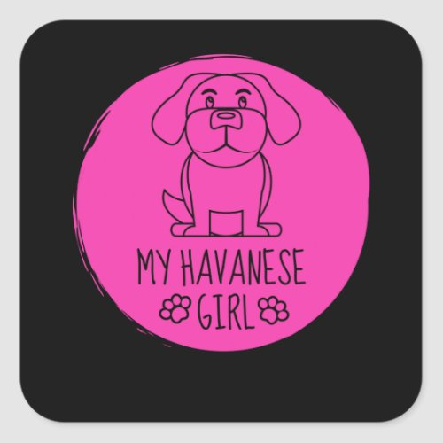 HAVANESE GIRL FEMALE DOG GIFT QUOTE LOVE SQUARE STICKER