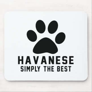 Havanese Simply the best Mouse Pads