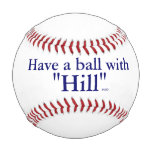 """Have a Ball with """"Hill"""" Hillary Clinton President Baseball"""
