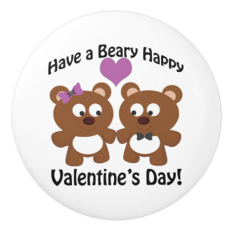 Have a Beary Happy Valentine's Day! Ceramic Knob