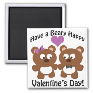 Have a Beary Happy Valentine's Day! Magnet