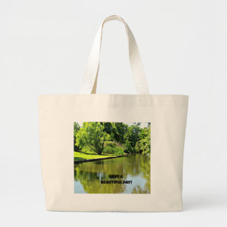 Have a beautiful day! (river view) jumbo tote bag