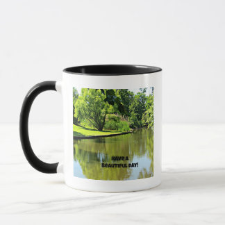 Have a beautiful day! (river view) mug