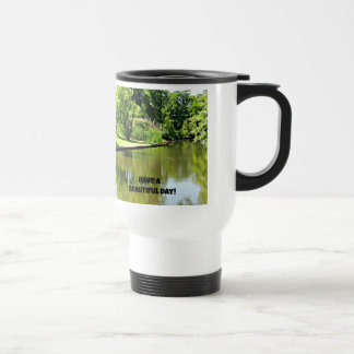 Have a beautiful day! (river view) travel mug