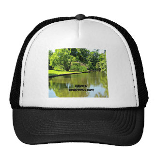 Have a beautiful day! (river view) trucker hat
