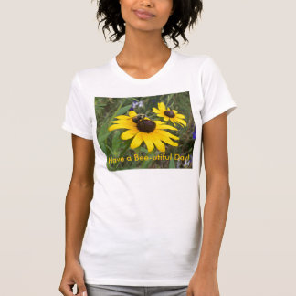 Have a Bee-utiful Day! T-Shirt
