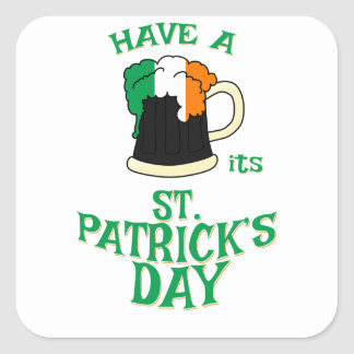 Have a BEER its St Patricks Day Square Sticker