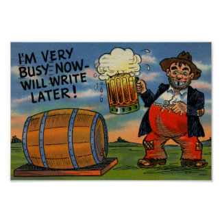 Have a Beer! Write Later! Vintage Poster