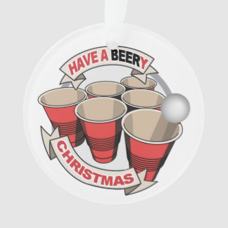 Have a BEERy Christmas! Ornament