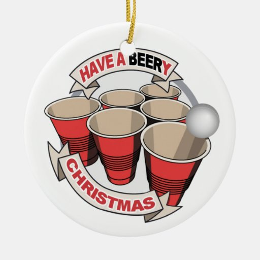 Have a Beery Christmas with Alcohol background Ceramic Ornament
