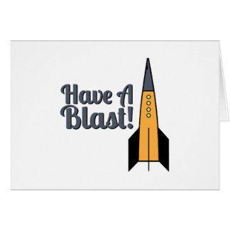 Have A Blast ! Greeting Card