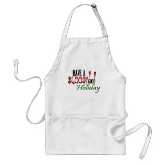 Have a Bloody Good Holiday Adult Apron