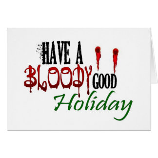 Have a Bloody Good Holiday Card