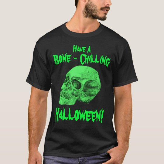 Have A Bone - Chilling Halloween! T-Shirt