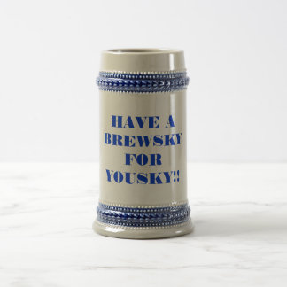 HAVE A BREWSKY FOR YOUSKY!! BEER STEIN