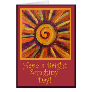 Have a Bright Sunshiny Day  Card
