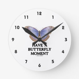 Have A Butterfly Moment (Morpho helenor) Round Clock