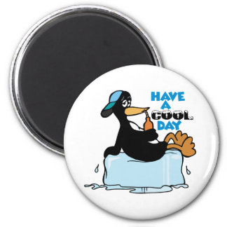 Have A Cool Day 2 Inch Round Magnet