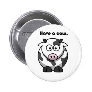 Have a Cow Dairy Holstein Cartoon 2 Inch Round Button