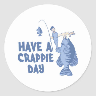 Have A Crappie Day Classic Round Sticker