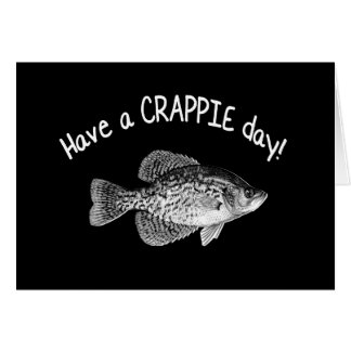 """HAVE A CRAPPIE DAY"" - CRAPPIE FISHING CARD"