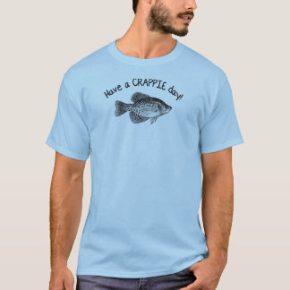 """HAVE A CRAPPIE DAY"" - CRAPPIE FISHING T-Shirt"