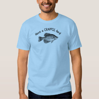 """""""HAVE A CRAPPIE DAY"""" - CRAPPIE FISHING TEES"""