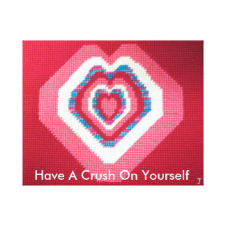 Have A Crush On Yourself Canvas Print