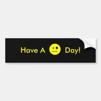 Have a _ Day Bumper Sticker
