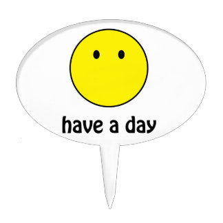 Have A Day! Cake Topper