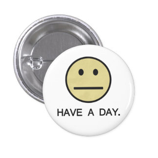Have a Day Smiley Face Button