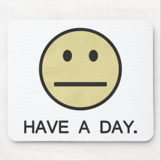 Have a Day Smiley Face Mouse Pad