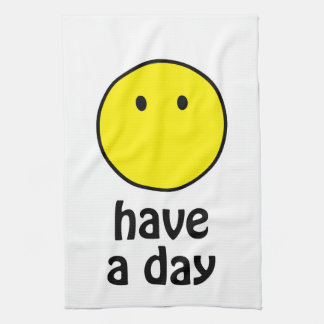 Have a Day! Towel