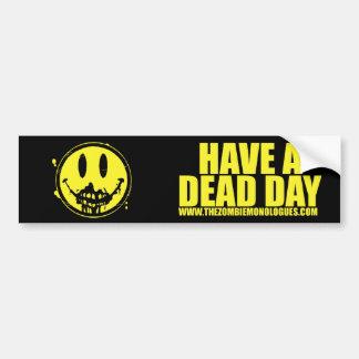 """""""Have a Dead Day"""" Bumper Sticker 03"""