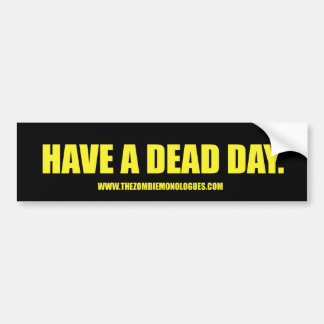 """""""Have a Dead Day"""" Bumper Sticker - Letters"""