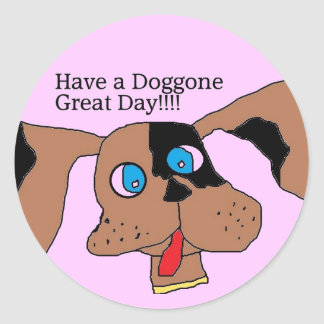 Have a doggone great day Stickers