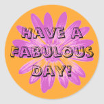 Have a Fabulous Day Sticker